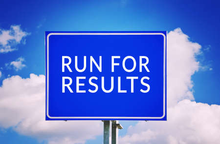orientated: Run for results concept