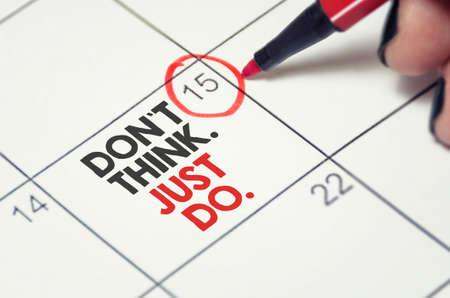 Don`t think, just do. Calendar, schedule, motivation concept. Reklamní fotografie