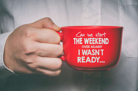 Can we start the weekend again, I wasn`t ready. Funny motivational quote about Monday and week start. Stock Photo