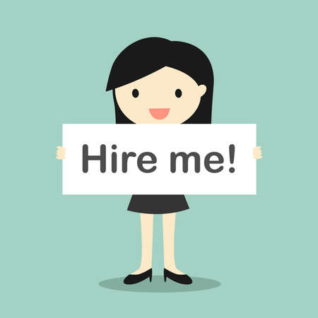 """Business concept, Business woman holding the banner """"Hire me!""""."""