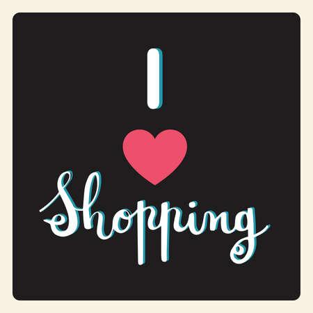 I love shopping, brush Pen lettering on black background. Handwritten vector Illustration.