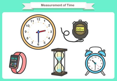 Measurement of Time. These instruments may range from objects such as Alarm clock, Wrist watch, Stopwatch, Hourglass