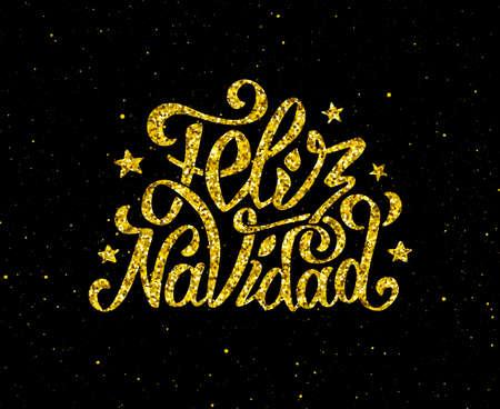 Feliz Navidad de oro reluciente mano letras diseño de la plantilla. Texto de oro con españoles saludos de Navidad sobre fondo negro. Ilustración del vector. Vacaciones de invierno tarjeta de felicitación con la tipografía
