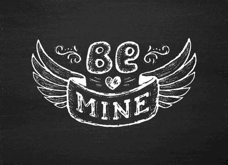 be mine: Be mine. Vintage poster with hand lettering on black chalkboard.