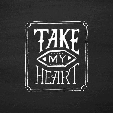 confession: Take my heart text typography on black chalkboard. Hand drawn inscription for 14 february and love confession greeting cards. Vector illustration. Vintage lettering for Saint Valentines Day.