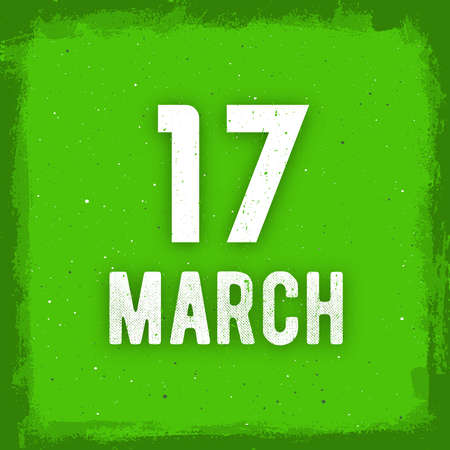 17 of march: 17 march text on green grunge background. Vintage cover for Happy St. Patricks Day with date and frame. Design concept for greeting card, banner or poster for Irish holiday.