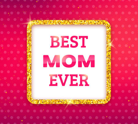 mammy: Best Mom Ever. Happy Mothers Day typographic background.