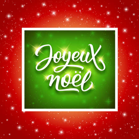 joyeux: Joyeux Noel lettering in frame on shine red-green background with sparkles. Merry Christmas vector greeting card with calligraphic french text