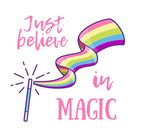 Magic wand making a rainbow color trail and slogan Just Believe in Magic. Illustration
