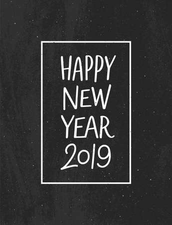 Happy New Year 2019 vintage card design. Hand drawn chalk lettering text in frame on black chalkboard background. Vector illustration
