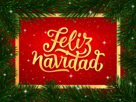 Feliz Navidad spanish Merry Christmas gold calligraphy text in golden frame and border of fir tree branches on red background. Vector greeting card design Illustration