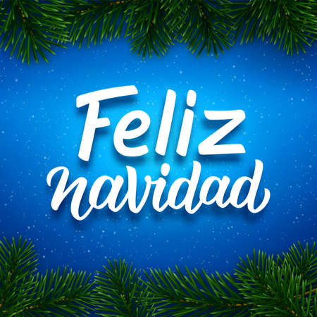 Feliz Navidad spanish Merry Christmas calligraphy text on blue background with border of fir tree branches. Vector greeting card design