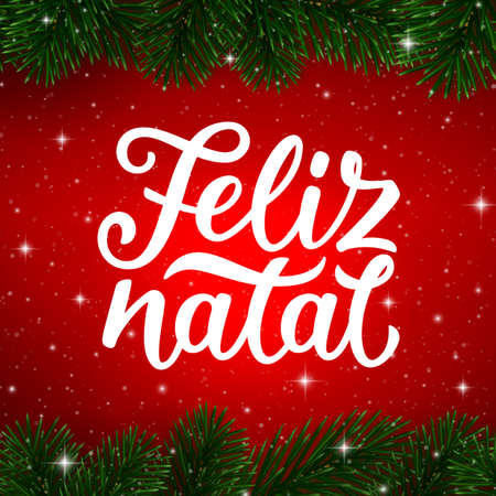 Feliz Natal portuguese Merry Christmas calligraphy text and border of fir tree branches on red background. Vector greeting card design Illustration