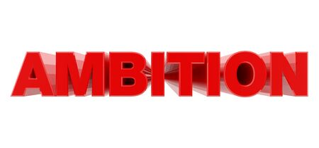 AMBITION red word on white background illustration 3D rendering