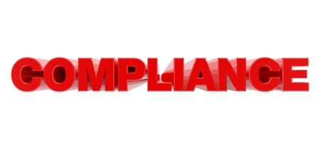 COMPLIANCE red word on white background illustration 3D rendering