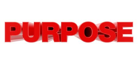 PURPOSE red word on white background illustration 3D rendering