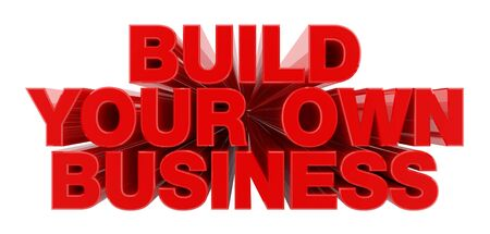 BUILD YOUR OWN BUSINESS red word on white background illustration 3D rendering Stok Fotoğraf
