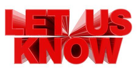 FAITES-NOUS SAVOIR mot rouge sur fond blanc illustration rendu 3D