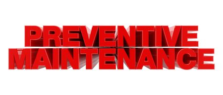 PREVENTIVE MAINTENANCE red word on white background illustration 3D rendering