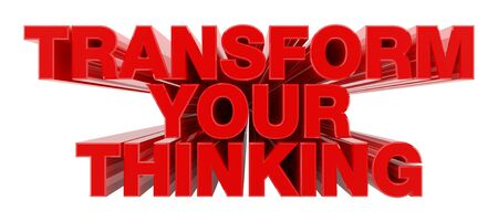 TRANSFORM YOUR THINKING red word on white background illustration 3D rendering Foto de archivo