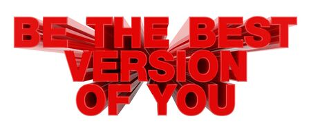 BE THE BEST VERSION OF YOU red word on white background illustration 3D rendering Stok Fotoğraf