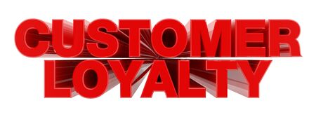 CUSTOMER LOYALTY red word on white background illustration 3D rendering