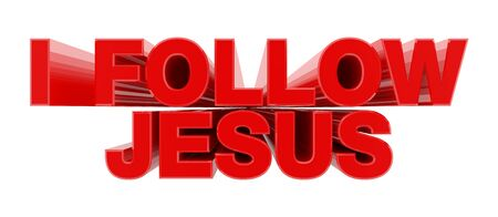 I FOLLOW JESUS red word on white background illustration 3D rendering