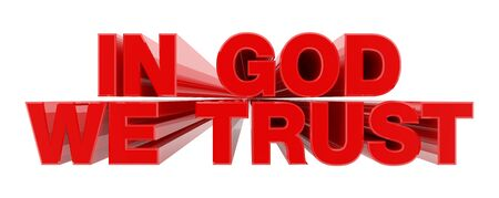 IN GOD WE TRUST red word on white background illustration 3D rendering