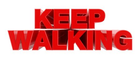 KEEP WALKING red word on white background illustration 3D rendering