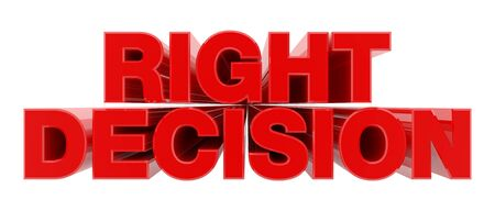 RIGHT DECISION red word on white background illustration 3D rendering