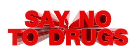 SAY NO TO DRUGS red word on white background illustration 3D rendering Stok Fotoğraf