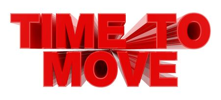 TIME TO MOVE red word on white background illustration 3D rendering