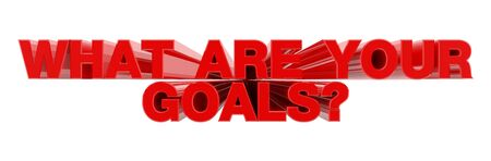 WHAT ARE YOUR GOALS ? red word on white background illustration 3D rendering Zdjęcie Seryjne