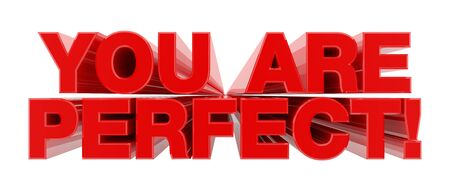 YOU ARE PERFECT ! red word on white background illustration 3D rendering Banco de Imagens
