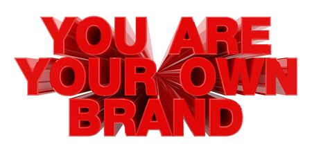 YOU ARE YOUR OWN BRAND red word on white background illustration 3D rendering