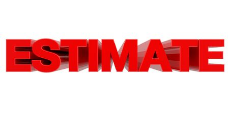 ESTIMATE word on white background 3d rendering