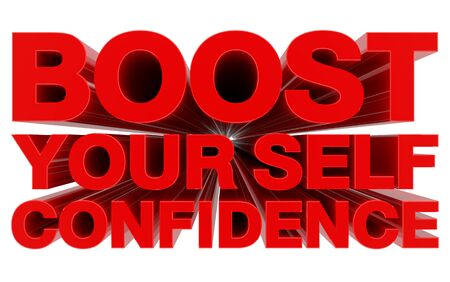 BOOST YOUR SELF CONFIDENCE red word on white background 3d rendering