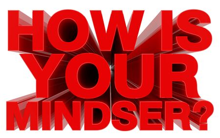HOW IS YOUR MINDSER ? red word on white background 3d rendering 版權商用圖片