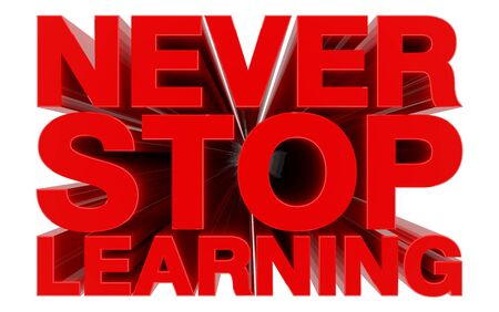 NEVER STOP LEARNING red word on white background 3d rendering