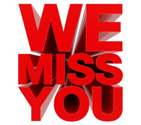 WE MISS YOU red word on white background 3d rendering