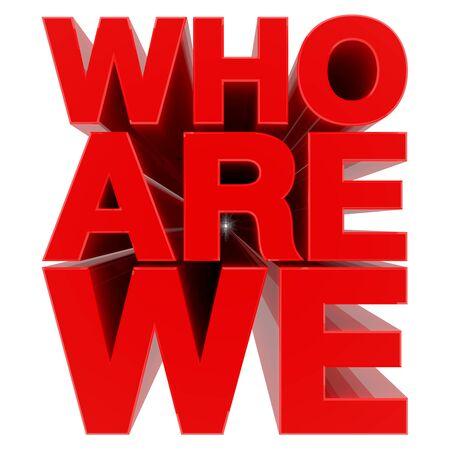 Quiénes somos palabra roja sobre fondo blanco render 3d