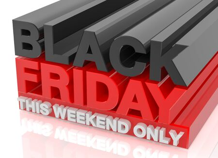 3D BLACK FRIDAY THIS WEEKEND ONLY word on white background 3d rendering