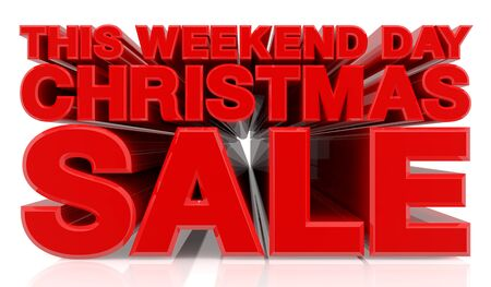 THIS WEEKEND DAY CHRISTMAS SALE word on white background 3d rendering