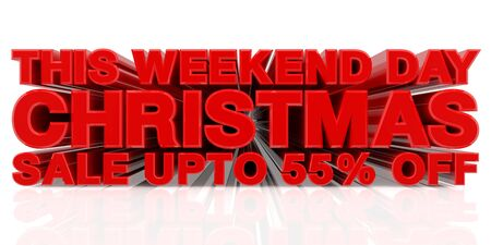 THIS WEEKEND DAY CHRISTMAS SALE UP TO 55 % word on white background 3d rendering Standard-Bild - 131483555