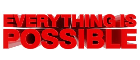 EVERYTHING IS POSSIBLE word on white background 3d rendering Stock fotó