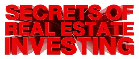SECRETS OF REAL ESTATE INVESTING word on white background 3d rendering