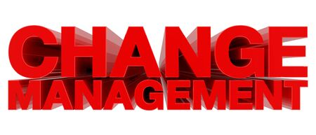 CHANGE MANAGEMENT word on white background 3d rendering