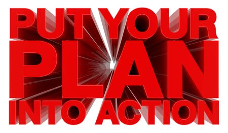 PUT YOUR PLAN INTO ACTION word on white background 3d rendering Stock Photo