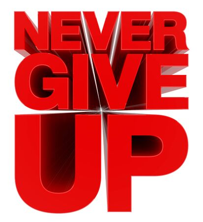 NEVER GIVE UP word on white background 3d rendering