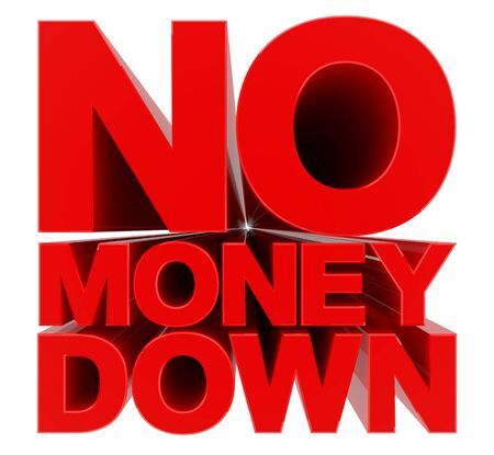 NO MONEY DOWN word on white background 3d rendering